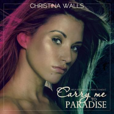 Christina Walls - Carry me to Paradise