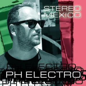 PH Electro - Stereo Mexico